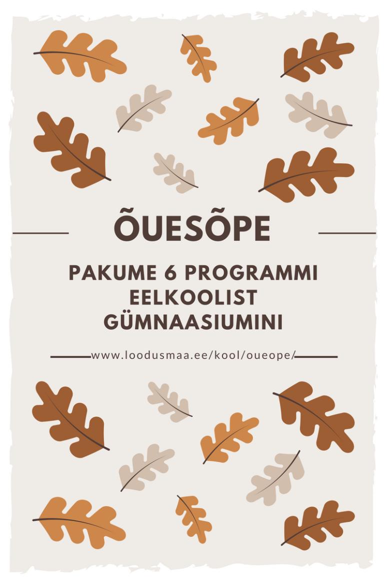 Rohkem infot: https://loodusmaa.ee/kool/oueope/